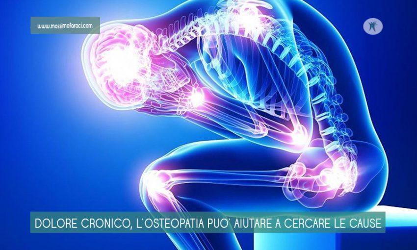 L'osteopatia può aiutare a trovare le cause del dolore cronico