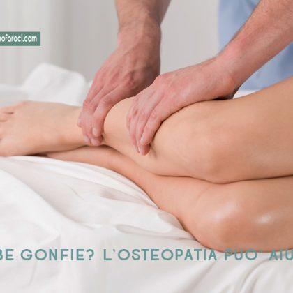 Gambe gonfie? Rimedi contro le gambe gonfie, e come l'osteopatia può aiutare
